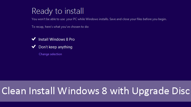 Windows 8 Upgrade Clean Install